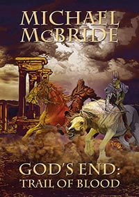 God's End: Trail of Blood by Michael McBride