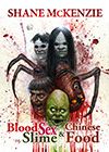 Blood Sex Slime & Chinese Food by Shane McKenzie