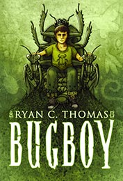 Bugboy by Ryan C. Thomas