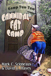 Cannibal Fat Camp by Mark C. Scioneaux and David C. Hayes