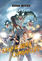 Chupacabra Chronicles by Raegan Butcher