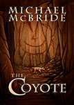 The Coyote by Michael McBride