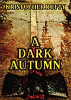 A Dark Autumn by Kristopher Rufty