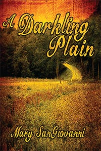 A Darkling Plain by Mary SanGiovanni