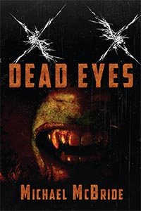 Dead Eyes by Michael McBride