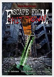 Escape from Shit Town by Sam W. Anderson, Shane McKenzie, Erik Williams