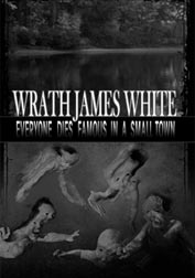 Everyone Dies Famous in a Small Town by Wrath James White
