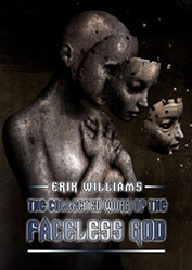 The Collected Work of the Faceless God by Erik Williams
