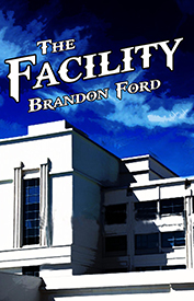 The Facility by Brandon Ford
