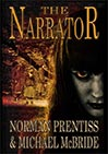 The Narrator by Norman Prentiss & Michael McBride
