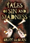 Tales of Sin and Madness by Brett McBean