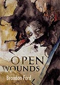 Open Wounds by Brandon Ford