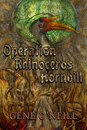 Operation Rhinoceros Hornbill by Gene O'Neill