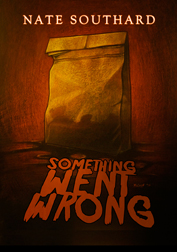 Something Went Wrong by Nate Southard