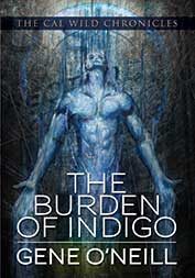 The Burden of Indigo by Gene O'Neill