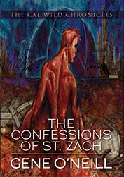 The Confessions of St. Zach by Gene O'Neill