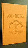 Walk the Sky by Robert Swartwood and David B. Silva