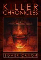 Killer Chronicles by Somer Canon