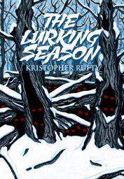 The Lurking Season by Kristopher Rufty