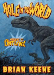 Hole In the World: Prequel to the Lost Level by Brian Keene