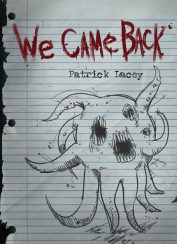 We Came Back by Patrick Lacey