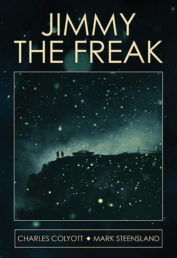 Jimmy the Freak by Charles Colyott and Mark Steensland