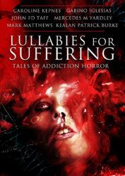 Lullabies for Suffering by Caroline Kepnes, Gabino Iglesias, John FD Taff, Mercedes M Yardley, Mark Matthews, & Kealan Patrick Burke