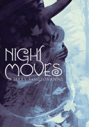 Night Moves by Mary SanGiovanni