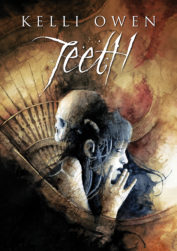 Teeth by Kelli Owen