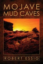Mojave Mud Caves by Robert Essig