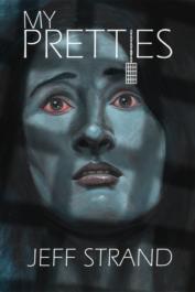 My Pretties by Jeff Strand