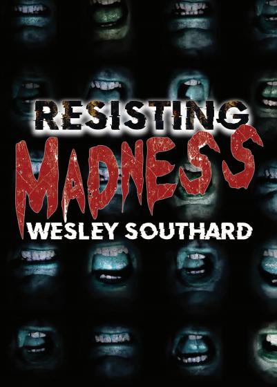 Resisting Madness