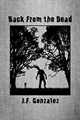 Back from the Dead by JF Gonzalez
