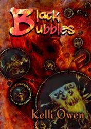 Black Bubbles by Kelli Owen