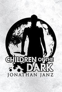Children of the Dark by Jonathan Janz
