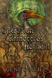 Operation Rhinoceros Hornbill by Gene O'Neill