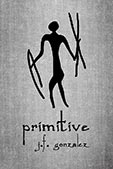 Primitive by JF Gonzalez