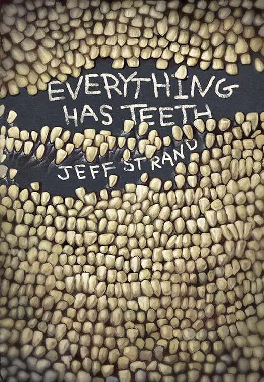 Everything Has Teeth