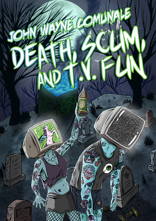 Death, Scum, and TV Fun