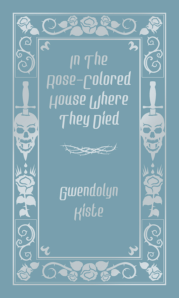 In the Rose-Colored House Where They Died