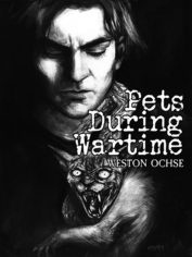 Pets During Wartime by Weston Ochse