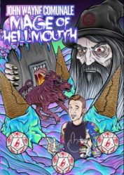 Mage of Hellmouth by John Wayne Comunale