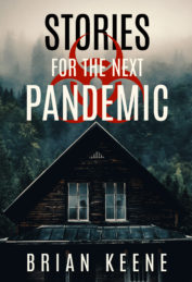 Stories for the Next Pandemic by Brian Keene