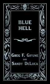 Blue Hell by Greg F Gifune and Sandy DeLuca