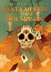 Santa Muerte + The Missing by Cynthia Pelayo