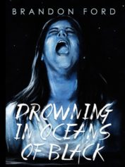 Drowning in Oceans of Black by Brandon Ford