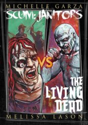 Scum: Janitors VS The Living Dead by Sisters of Slaughter